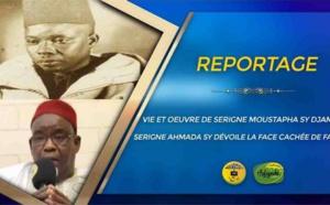 REPORTAGE: Vie et Oeuvre de Serigne Moustapha Sy Djamil: Serigne Ahmada Sy dévoile la Face cachée de Fass