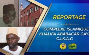 "REPORTAGE: COMPLEXE ISLAMIQUE KHALIFA ABABACAR GAYE ""CIKAG"""