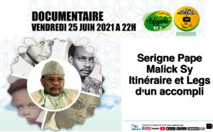 FILM DOCUMENTAIRE - Serigne Pape Malick Sy, Itineraire et Legs d'un accompli