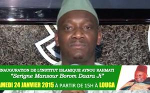 VIDEO - Serigne Ahmed Sarr vous convie à l'inauguration de l'Institut Islamique Borom Daara Ji , ce Samedi 24 Janvier 2015 à Louga