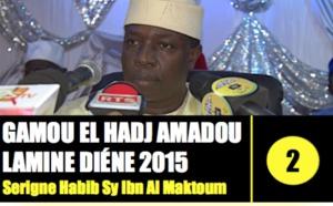 VIDEO - GAMOU EL HADJ AMADOU LAMINE DIENE 2015 - Suivez la Causerie de Serigne Habib Sy Ibn Serigne Cheikh Tidiane Sy Al Maktoum