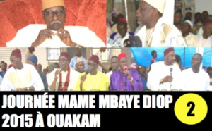 VIDEO - JOURNÉE  MAME MBAYE DIOP 2015 OUAKAM - Animation Abdoul Aziz Mbaaye , Causerie Tafsir Sakho et Serigne Mbaye Sy Mansour