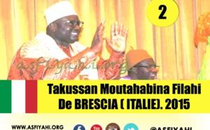 VIDEO - Suivez le Takussan 2015 du Dahira Moutahabina Filahi de Brescia (Italie) animé par Serigne Habib Sy Mansour