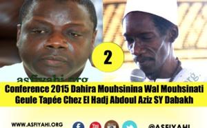 VIDEO - 2EME PARTIE - CONFERENCE 2015 DAHIRA MOUHSININA WAL MOUHSINATY GUEULE TAPÉE: Causerie de Serigne Mame Alpha Sy Dabakh et Serigne Mame Ousmane Sy Dabakh