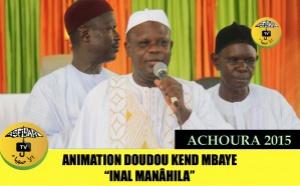 VIDEO - ACHOURA 2015 - Chants Doudou Kend Mbaye (Inal Manâhila) et l'Entrée de Serigne Moustapha SY