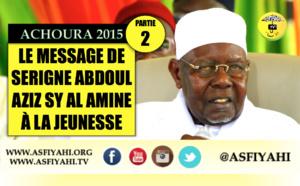 VIDEO - 2ÉME PARTIE ACHOURA 2015 - Ecoutez le Message de Serigne Abdoul Aziz Sy Al Amine, adressé à la Jeunesse