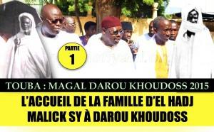 VIDEO - MAGAL DAROU KHOUDOSS 2015 - Suivez l'accueil et la Reception de la Famille d'El Hadj Malick Sy à Touba