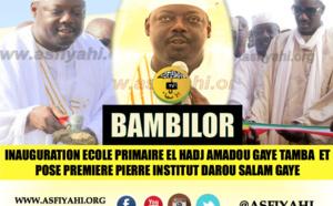 VIDEO - BAMBILOR - Suivez la Cérémonie d'inauguration de l'Ecole Franco-Arabe El Hadj Amadou Gaye Tamba et la Pose Premiere Pierre de l'Institut Darou Salam Gaye