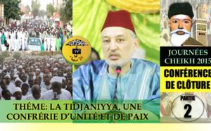 VIDEO - CONFÉRENCE JOURNÉE CHEIKH 2015 - 1ERE PARTIE - La Tidjaniyya, une confrérie d'unité et de Paix - Par Abdellatif Begdouri