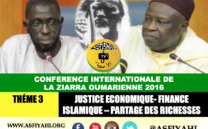 VIDEO - CONFERENCE ZIARRA OUMARIENNE 2016 - THÉME 3 - Justice Economique, Finance Islamique et Partage des Richesses - Par Serigne Mansour SY Djamil & Abdou Karim Diaw