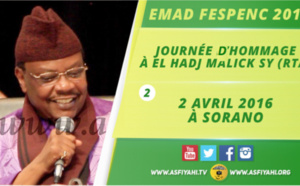 "VIDEO - 2 AVRIL 2016 À SORANO - Journée El hadj Malick Sy - Serigne Pape Malick Sy ""Dakar et la communauté lebou dans la vie et l'œuvre de Seydi El Hadj Malick Sy"""