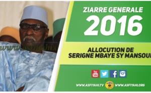 VIDEO - ZIARRE GENERALE 2016 - Suivez l'allocution de Serigne Mbaye Sy Mansour