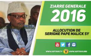 VIDEO - ZIARRE GENERALE 2016 - Suivez l'allocution de Serigne Pape Malick Sy