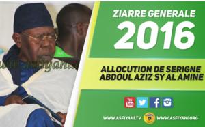 VIDEO - ZIARRE GENERALE 2016 - Suivez l'allocution de Serigne Abdoul Aziz Sy Al Amine