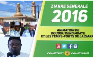 VIDEO - ZIARRE GENERALE 2016 - Animation de Doudou Kend Mbaye et les temps-forts de la Ziarra comme si vous y Etiez