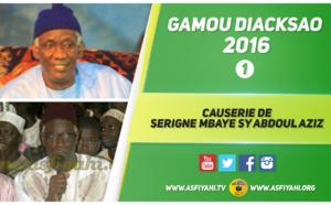 VIDEO - GAMOU DIACKSAO 2016 - Suivez la 2éme Partie de la Nuit du Gamou, animée par Serigne Mbaye Sy Abdoul Aziz