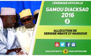 VIDEO - GAMOU DIACKSAO 2016 - Ceremonie Officielle - Suivez l'allocution de Serigne Mbaye Sy Mansour