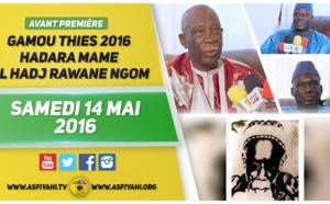 ANNONCE - Suivez l'Avant-Première de la Famille de  Mame El Hadj Rawane Ngom (rta), en prélude au Gamou de Thiés 2016, Ce Samedi 14 Mai
