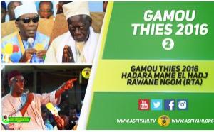 VIDEO - Suivez la Cérémonie Officielle et le Gamou Thiés de la Hadara de Mame El Hadj Rawane Ngom (rta) de ce Samedi 14 Mai 2016