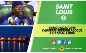 VIDEO - 2ÉME PARTIE - GAMOU NDAR 2016 - Suivez la Causerie de Serigne Abdoul Aziz Sy Al Amine