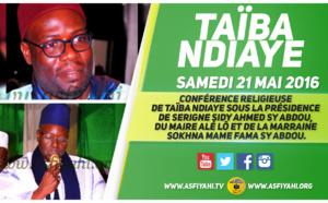 VIDEO - 21 MAI 2016 À TAÏBA NDIAYE - Suivez la la Conférence de Taïba Ndiaye 2016, sous la présidence de Serigne Sidy Ahmed Sy Abdou et du Maire Alé Lô