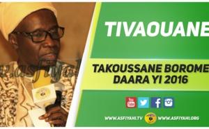 VIDEO - 29 MAI 2016 À TIVAOUANE - Suivez le Takoussane Borom Daara Ji 2016, animé par Serigne Mame Malick SY Mansour