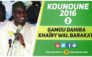 VIDEO - 3 JUIN 2016 À KOUNOUNE - Suivez le Gamou de la Dahira Khaïry Wal Barakati de Kounoune, présidé par Serigne Moustapha Sy Abdou