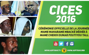 VIDEO - 4 JUIN 2016 AU CICES - Suivez la Ceremonie Officielle de la Journée Mame Maharame Mbacké, dediée à Mame Cheikh Oumar Foutiyou Tall (rta)