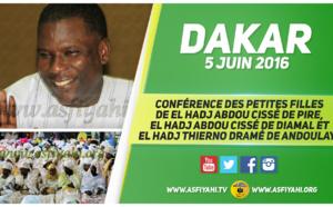 VIDEO - 5 JUIN 2016 À DAKAR - Suivez la Conférence des Petites Filles de El Hadj Abdou Cissé de Pire, El Hadj Abdou Cissé de Diamal et El Hadj Thierno Dramé de Andoulaye, organisée à la caserne Samba Diery Diallo