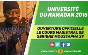VIDEO - 6 JUIN 2016 À DAKAR - Revivez le Cours Magistral de Serigne Moustapha Sy, lors de l'ouverture des Universités du Ramadan 2016