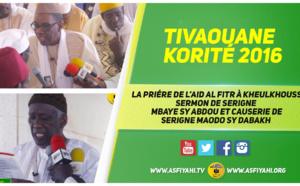 VIDEO - KORITÉ 2016 À TIVAOUANE - Suivez le Sermon de Serigne Mbaye Sy Abdou et la Causerie de Serigne Maodo Sy Dabakh