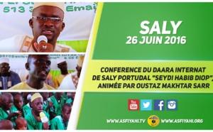 VIDEO - 26 JUIN 2016 À SALY - Suivez la Conference du Daara Internat de Saly Portudal de Oustaz Mansour DIop, animée par Oustaz Makhtar Sarr
