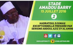 VIDEO - STADE AMADOU BARRY - Suivez la Cérémonie Officielle de la Hadratoul Djumah 2016 et le Message de Serigne Abdoul Aziz Sy Al Amine à la Communauté Tidiane