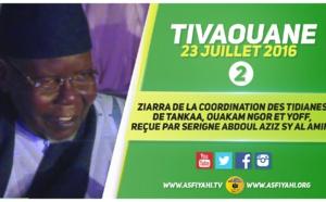 VIDEO - 23 JUILLET 2016 À TIVAOUANE - Suivez la Ziarra de la coordination des Tidianes de Tankaa, Ouakam Ngor et Yoff, reçue par Serigne Abdoul Aziz Sy Al Amine
