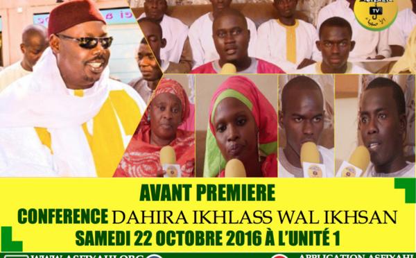 ANNONCE - Suivez l'Avant-Première de la Conférence de la Dahira Ikhlass Wal Ikhsan, ce Samedi 22 Octobre 2016 à l'Unité 2