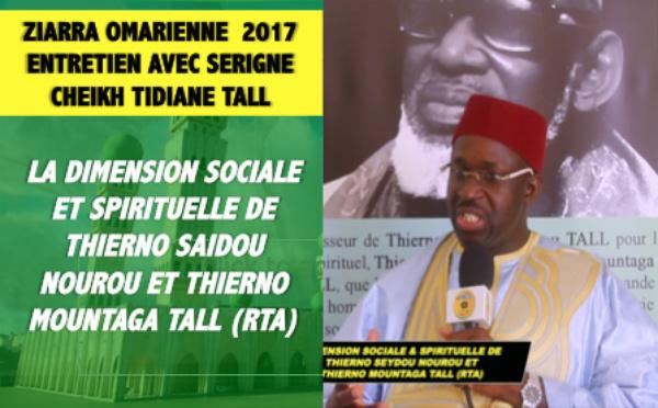 VIDEO - ZIARRA OMARIENNE 2017 - Entretien avec Serigne Cheikh Tidiane Tall, sur la vie spirituelle et sociale de Thierno Saidou Nourou et Thierno Mountaga Tall