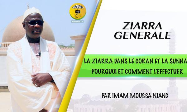 VIDEO - La Ziarra dans le Coran et la Sunna: Pourquoi et Comment l'Effectuer? Par Imam Moussa Niang de Tivaouane
