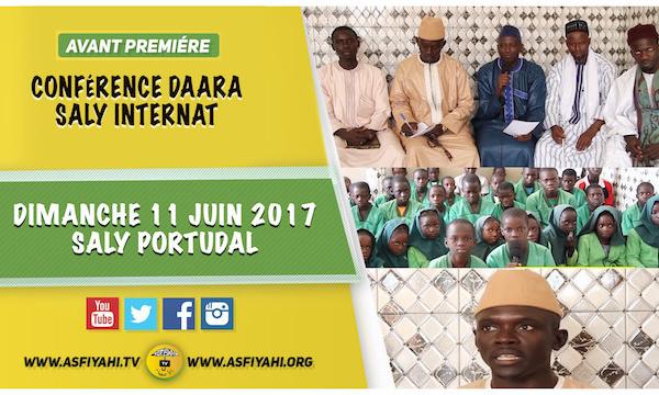 ANNONCE - Suivez l'Avant-Premiere de la Conference du Daara Saly Internat, qui aura lieu le Dimanche 11 Juin 2017 à Saly Portudal