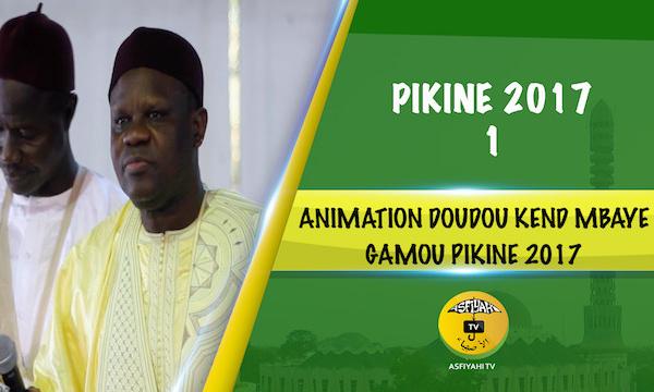 VIDEO - 1ERE PARTIE - GAMOU PIKINE 2017 - Suivez l'animation de Doudou Kend Mbaye
