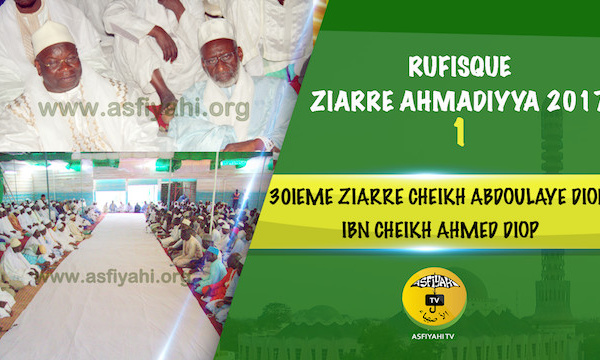 VIDEO - RUFISQUE - Suivez la 30éme Ziarra Ahmadiyya 2017, de Cheikh El Hadj Abdoulahi Ibn Cheikh Ahmed Diop