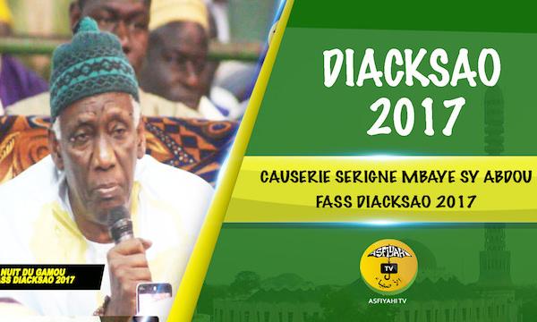VIDEO - 3eme Partie - Gamou Diacksao 2017 - Suivez la Causerie de Serigne Mbaye Sy Abdou
