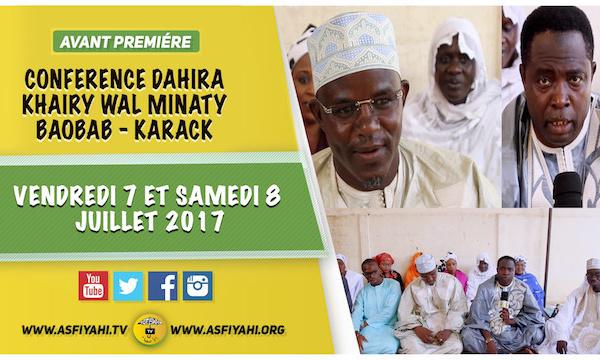 ANNONCE VIDEO - Suivez l'Avant-Première des Journées de la Dahira Khairy Wal Minaty de Baobab, qui se tiendront les Vendredi 7 et Samedi 8 Juillet 2017 à Baobab