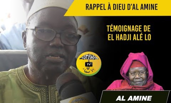 VIDEO - RAPPEL À DIEU D'AL AMINE - Témoignage du Président Alé Lo