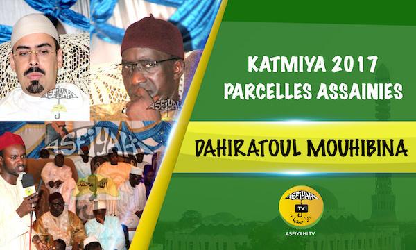 VIDEO - Suivez la nuit de la Katmiya, édition 2017 du Dahiratoul Mouhibina des Parcelles Assainies, présidée par Serigne Habib Sy ibn Serigne Mbaye Sy Mansour
