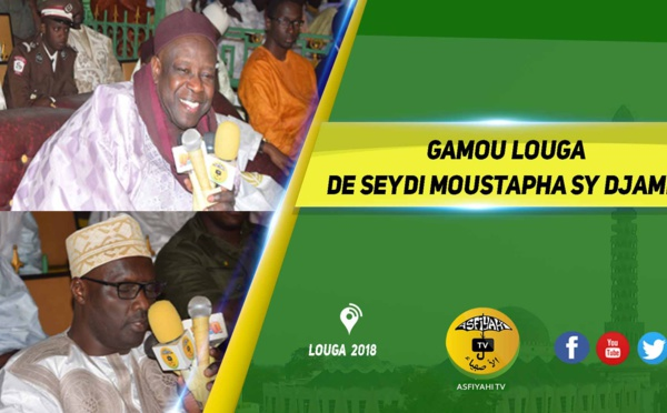 VIDEO - LOUGA - Gamou Seydi Djamil 2018, présidé par Serigne Mansour Sy Djamil en presence de Serigne Moulaye Sy Habib