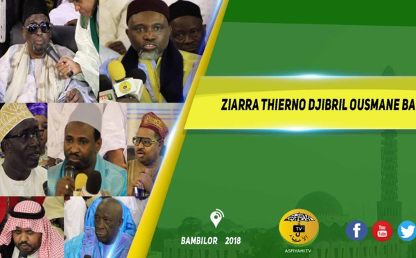 VIDEO - BAMBILOR 2018 - Suivez la Ceremonie officielle de la Ziarra Thierno Djibril Ousmane Ba 2018, de Bambilor