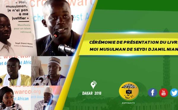 VIDEO - Cérémonie de Présentation du Livre « Moi, musulman, je n'ai pas à me justifier » de Seydi Djamil Niane