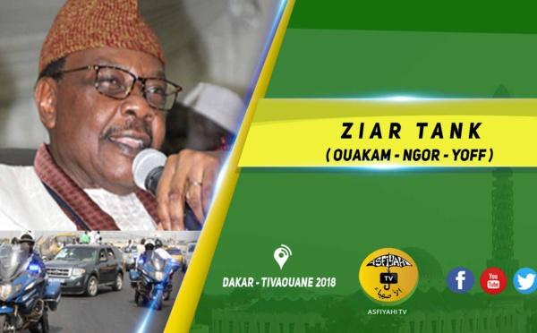 VIDEO - DAKAR - TIVAOUANE 2018 - ZIAR TANK ( Ouakam - Ngor - Yoff ) Présidé par Serigne Pape Malick SY
