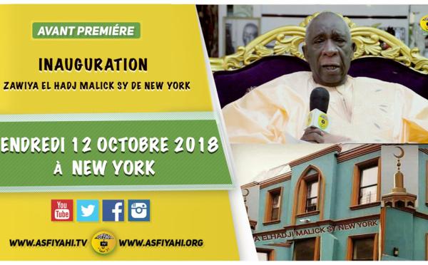 APPEL - Inauguration de la Zawiya El Hadj Malick Sy de New York, Vendredi 12 Octobre 2018 sous la presidence effective de Serigne Pape Malick SY