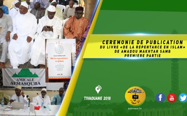 """Vidéo - Cérémonie de Publication du Livre """"De la Repentance en Islam"""" de Amadou Makhtar SAMB"""